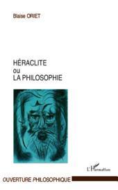 Héraclite ou la philosophie