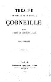 Théatre de Pierre et de Thomas Corneille: avec notes et commentaires, Volume1