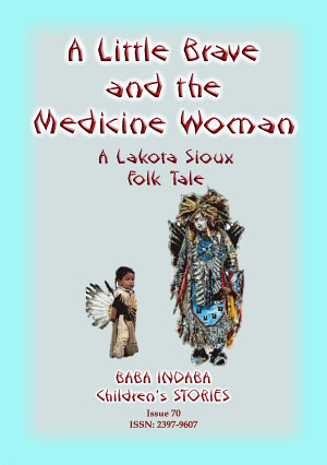 A Little Brave and the Medicine Woman - A Lakota Sioux legend narrated by Baba Indaba