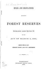 Rules and Regulations Governing Forest Reserves: Established Under Section 24 of the Act of March 3, 1891