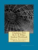 Charlottes Web By E B White Student Workbook Book PDF