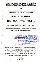 Amour des Ames ou réflexions et affections sur la passion de Jésu-Christ