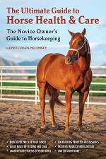 The Ultimate Guide to Horse Health & Care