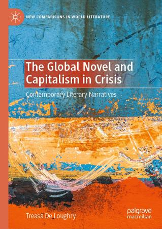 The Global Novel and Capitalism in Crisis PDF