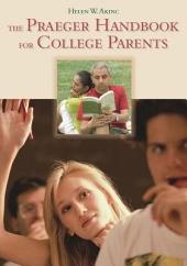 The Praeger Handbook for College Parents