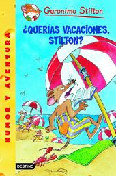 ¿Querías vacaciones, Stilton?: Geronimo Stilton 19