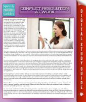 Conflict Resolution At Work: Speedy Study Guides