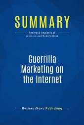 Summary: Guerrilla Marketing on the Internet: Review and Analysis of Levinson and Rubin's Book