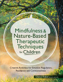 Mindfulness & Nature-Based Therapeutic Techniques for Children