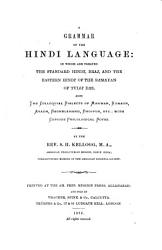 A Grammar of the Hindi Language  in which are treated the Standard Hind    Braj  and the Eastern Hind   of the R  m  yan of Tuls   D  s  also the Colloquial Dialects of Marwar  Kumaon  Avadh  Baghelkand  Bhojpur  etc   with copious Philological Notes PDF