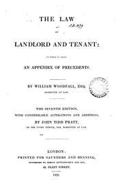 The Law of Landlord and Tenant: to which is Added an Appendix of Precedents