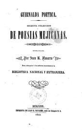 Guirnalda poetica: Selecta coleccion de poesias mejicanas