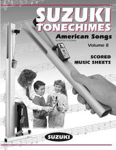 Suzuki Tonechimes, Volume 8: American Songs: Ringing Bells in Education!