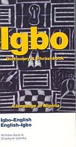 Igbo-English, English-Igbo Dictionary and Phrasebook