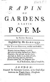 Rapin of Gardens ... A Latin poem ... English'd by Mr. Gardiner