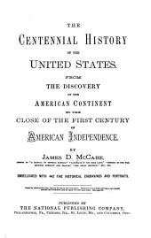 The Centennial History of the United States: From the Discovery of the American Continent to the Close of the First Century of American Independence, Parts 41-42