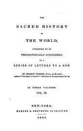 The Sacred History of the World: Attempted to be Philosophically Considered, in a Series of Letters to a Son, Volume 3