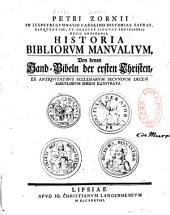 Petri Zornii,... Historia Bibliorum manualium... ex antiquitatibus ecclesiarum secundum decem saeculorum seriem illustrata