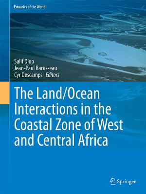 The Land Ocean Interactions in the Coastal Zone of West and Central Africa PDF
