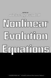Nonlinear Evolution Equations: Proceedings of a Symposium Conducted by the Mathematics Research Center, the University of Wisconsin–Madison, October 17–19, 1977