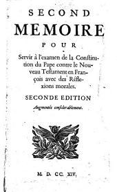 Second memoire pour servir à l'examen de la Constituion du Pape contre le Nouveau Testament en françois avec des Réflexions morales