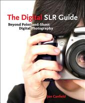 The Digital SLR Guide