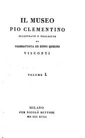 Il Museo Pio Clementino illustrato e descritto: Volume 1