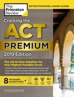 Cracking the ACT Premium Edition with 8 Practice Tests  2019 PDF