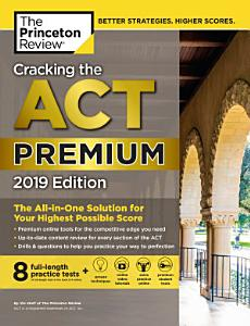 Cracking the ACT Premium Edition with 8 Practice Tests  2019 Book