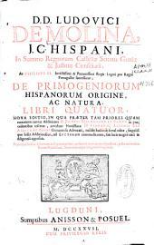 D. D. Ludovici de Molina... De primogeniorum hispanorum origine ac natura libri quatuor