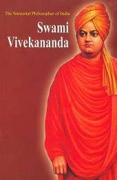The Immortal Philosopher of India: Swami Vivekananda