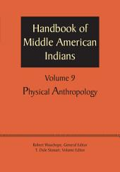 Handbook of Middle American Indians, Volume 9: Physical Anthropology