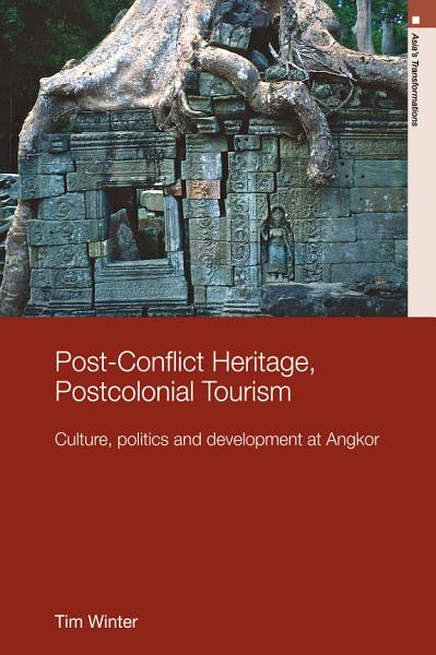 Post Conflict Heritage  Postcolonial Tourism
