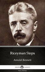 Riceyman Steps by Arnold Bennett - Delphi Classics (Illustrated)