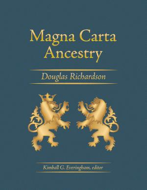 Magna Carta Ancestry  A Study in Colonial and Medieval Families  2nd Edition  2011 PDF
