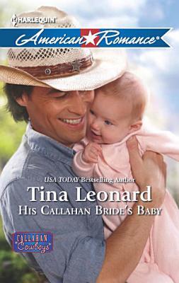 His Callahan Bride s Baby