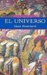 El universo: Una explicación para comprender. Un ensayo para reflexionar