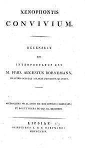 Convivium. Recensuit et interpretatus est M. Fridericus Augustus Bornemann ... Accesserunt Wielandi de hoc convivio disputatio et Boetligeri de capite IX. excursus