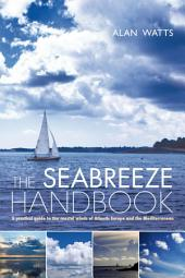 The Seabreeze Handbook: The Marvel of Seabreezes and How to Use Them to Your Advantage