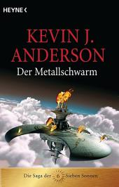 Der Metallschwarm: Die Saga der Sieben Sonnen 6
