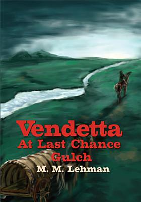 Vendetta at Last Chance Gulch