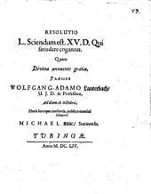 Resolutio L. Sciendum est. XV. D. Qui satisdare cogantur