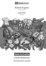 BABADADA black-and-white, British English - español, visual dictionary - diccionario visual