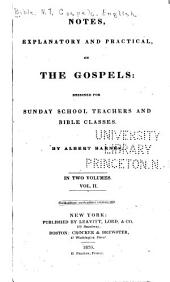 Notes, explanatory and practical: on the gospels: designed for Sunday school teachers and Bible classes. In two volumes, Volume 2