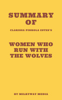 Summary of Clarissa Pinkola Est  s   s Women Who Run With The Wolves PDF