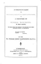 An Endeavor to Classify the Sepulchral Remains in Northamptonshire, Or, a Discourse on Funeral Monuments in that County: Delivered Before the Members of the Religious and Useful Knowledge Society, at Northampton