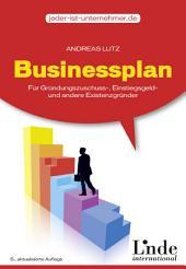 Businessplan: für Gründungszuschuss, Einstiegsgeld- und andere Existenzgründer