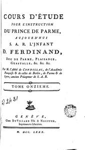Cours d'étude pour l'instruction du Prince de Parme, 11: aujourd'hui S.A.R. l'Infant D. Ferdinand, duc de Parme, Plaisance, Guastalle, &.&.&.
