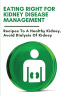 Eating Right For Kidney Disease Management