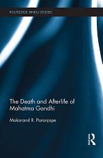The Death and Afterlife of Mahatma Gandhi PDF